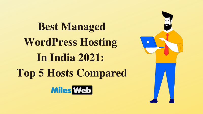 Best Managed WordPress Hosting In India 2021: Top 5 Hosts Compared