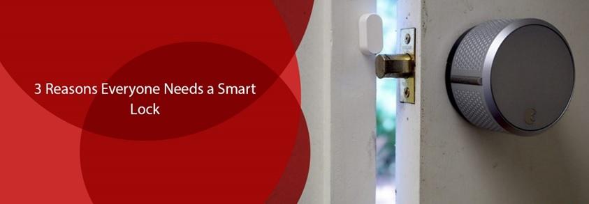 3 Reasons Everyone Needs a Smart Lock